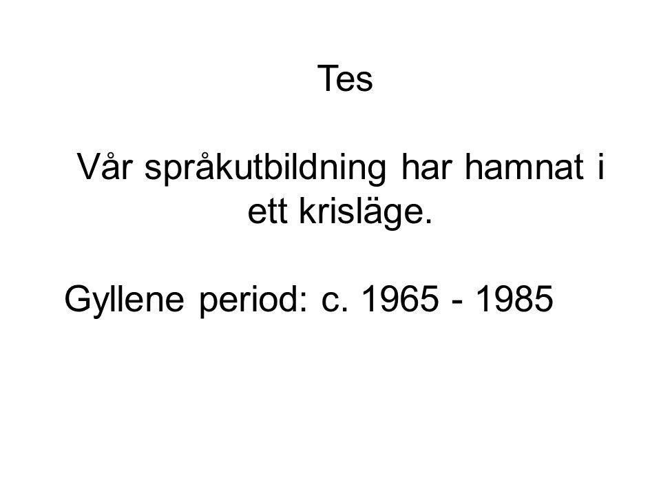 Språkutbildningen i kris Förminskade språksstudier Läget försämras hela tiden Gäller nästan alla språk (inte engelska, spanska) Svenska värst drabbad Resultat av flera beslut; riksdagen/regeringar Nedgången började på 1980-talet Ingen riksomfattande politiskt representativ språkprogramsplanering mera Finland har förlorat sin framstående ställning