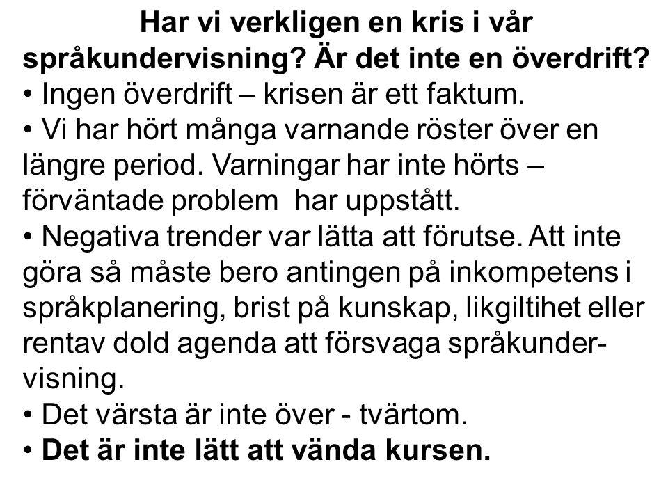 Reformen berör inte undervisningen i svenska på gymnasiet, där de obligatoriska och valfria kurserna kommer att bestå i samma utsträckning som förut.