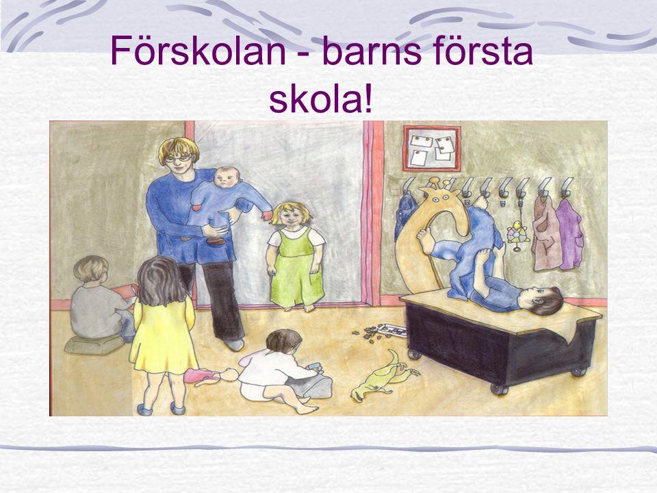 Förskolan - barns första skola!