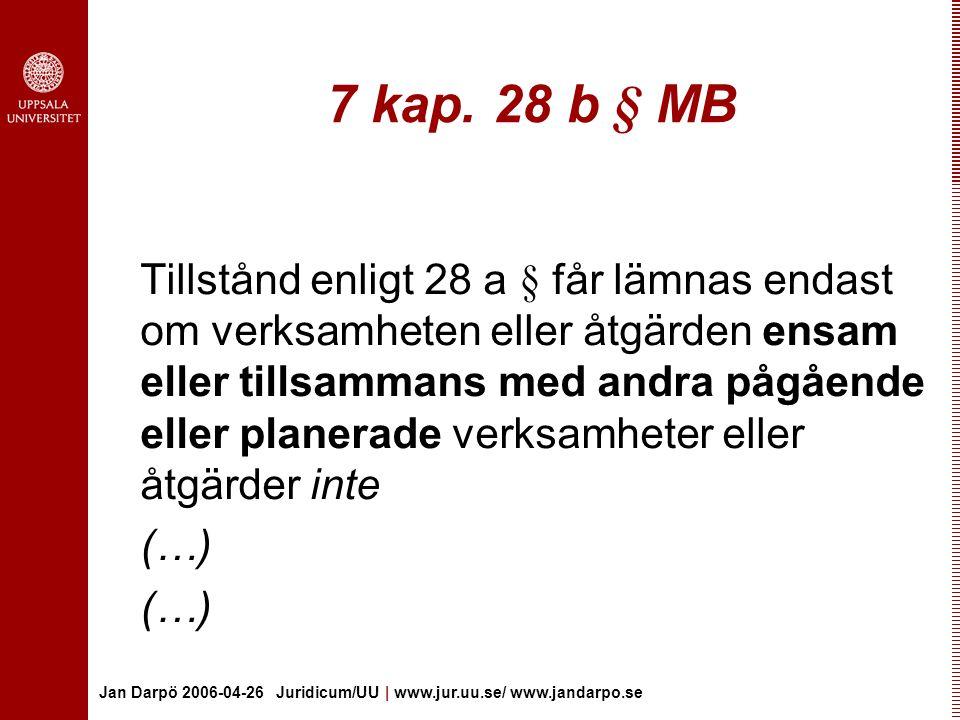 Jan Darpö 2006-04-26 Juridicum/UU | www.jur.uu.se/ www.jandarpo.se 7 kap.