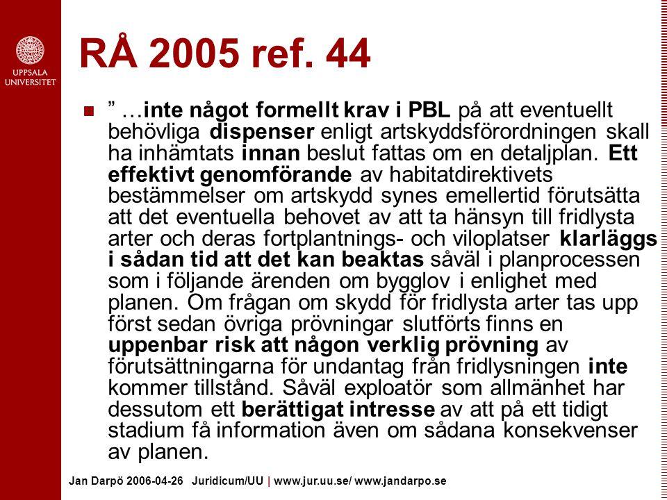 Jan Darpö 2006-04-26 Juridicum/UU | www.jur.uu.se/ www.jandarpo.se RÅ 2005 ref.
