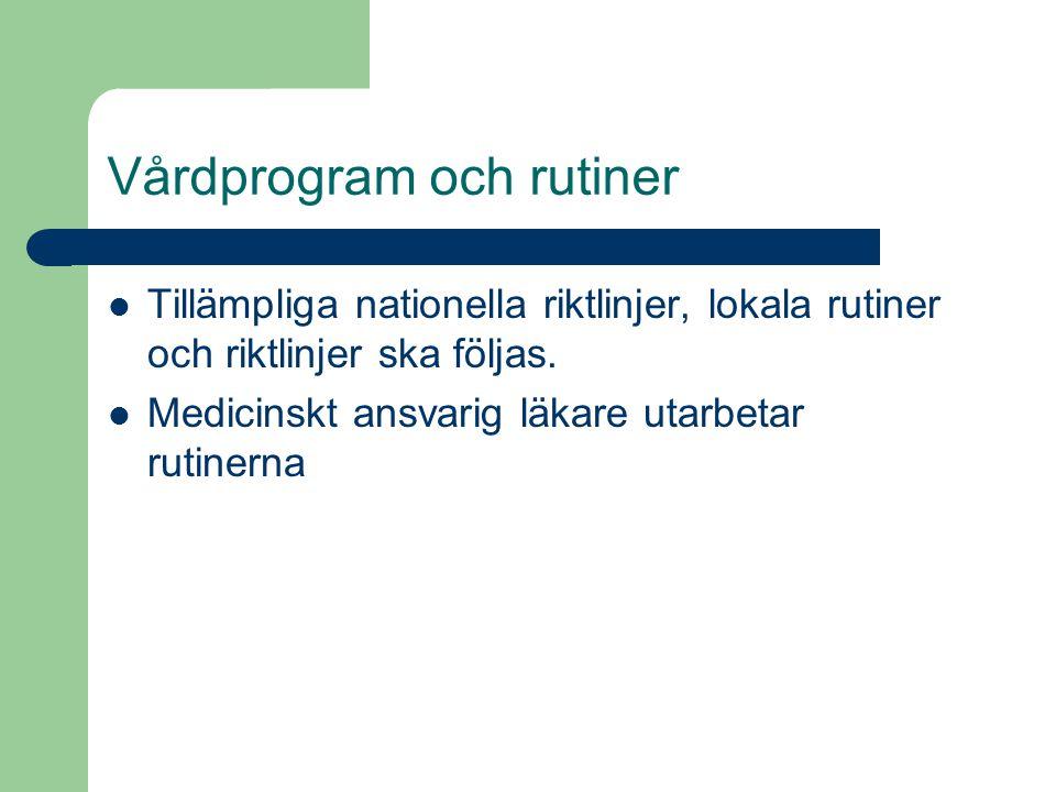 Vårdprogram och rutiner Tillämpliga nationella riktlinjer, lokala rutiner och riktlinjer ska följas.