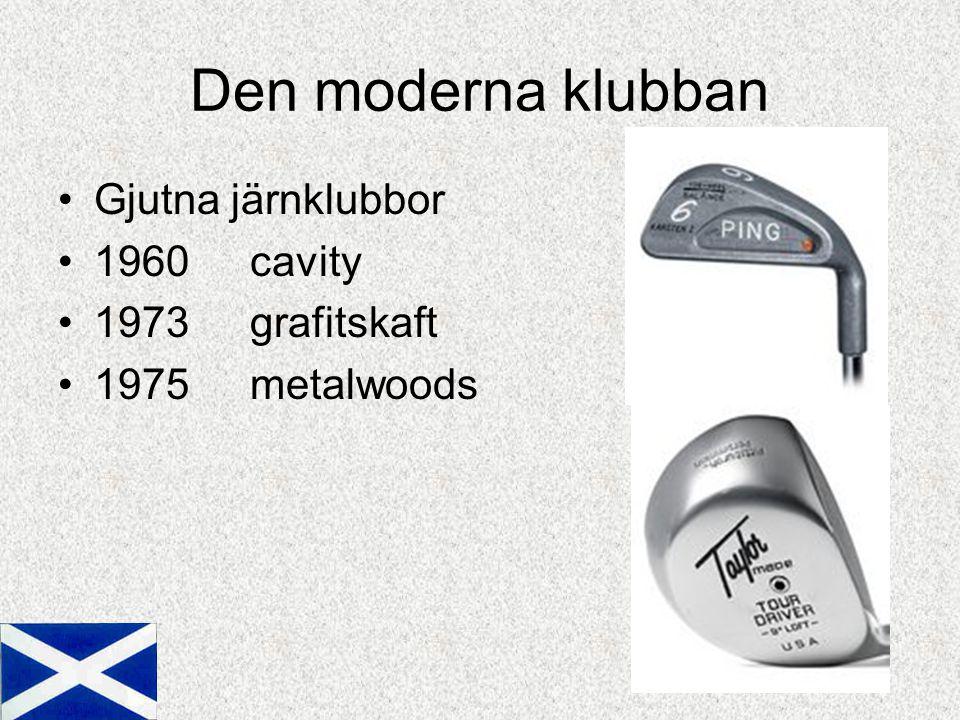 Den moderna klubban Gjutna järnklubbor 1960cavity 1973 grafitskaft 1975 metalwoods