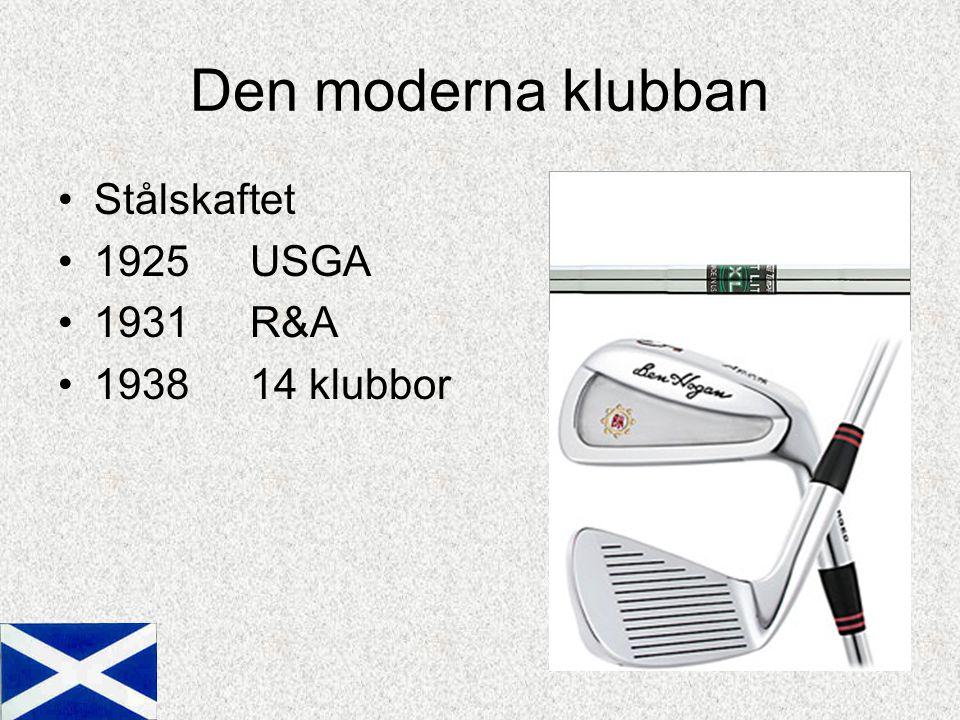 Den moderna klubban Stålskaftet 1925 USGA 1931 R&A 1938 14 klubbor