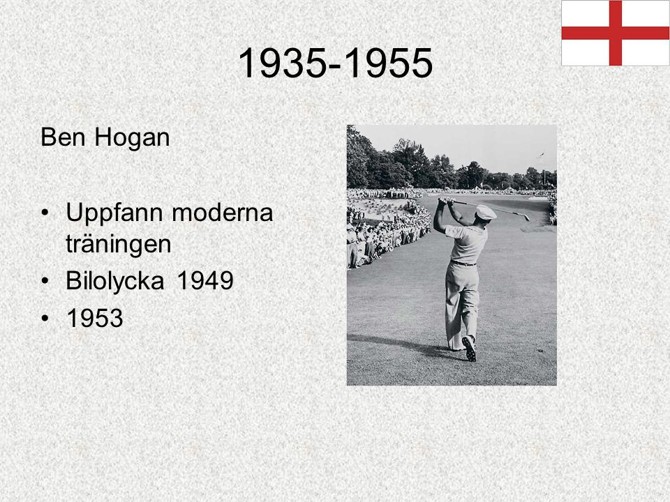 1935-1955 Ben Hogan Uppfann moderna träningen Bilolycka 1949 1953