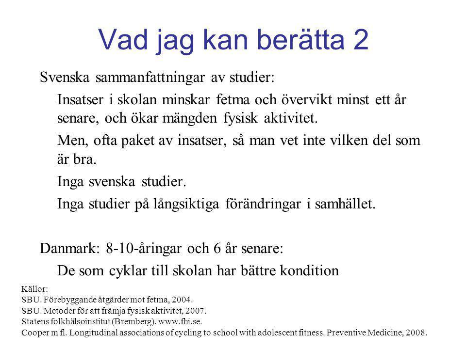 Vad jag kan berätta 2 Svenska sammanfattningar av studier: Insatser i skolan minskar fetma och övervikt minst ett år senare, och ökar mängden fysisk a