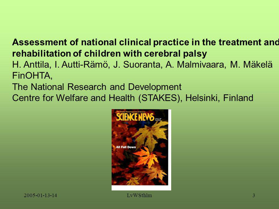 2005-01-13-14LvWSthlm3 Assessment of national clinical practice in the treatment and rehabilitation of children with cerebral palsy H.