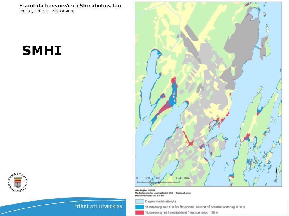 Jonas Qvarfordt - Miljöstrateg Framtida havsnivåer i Stockholms län 11 SMHI