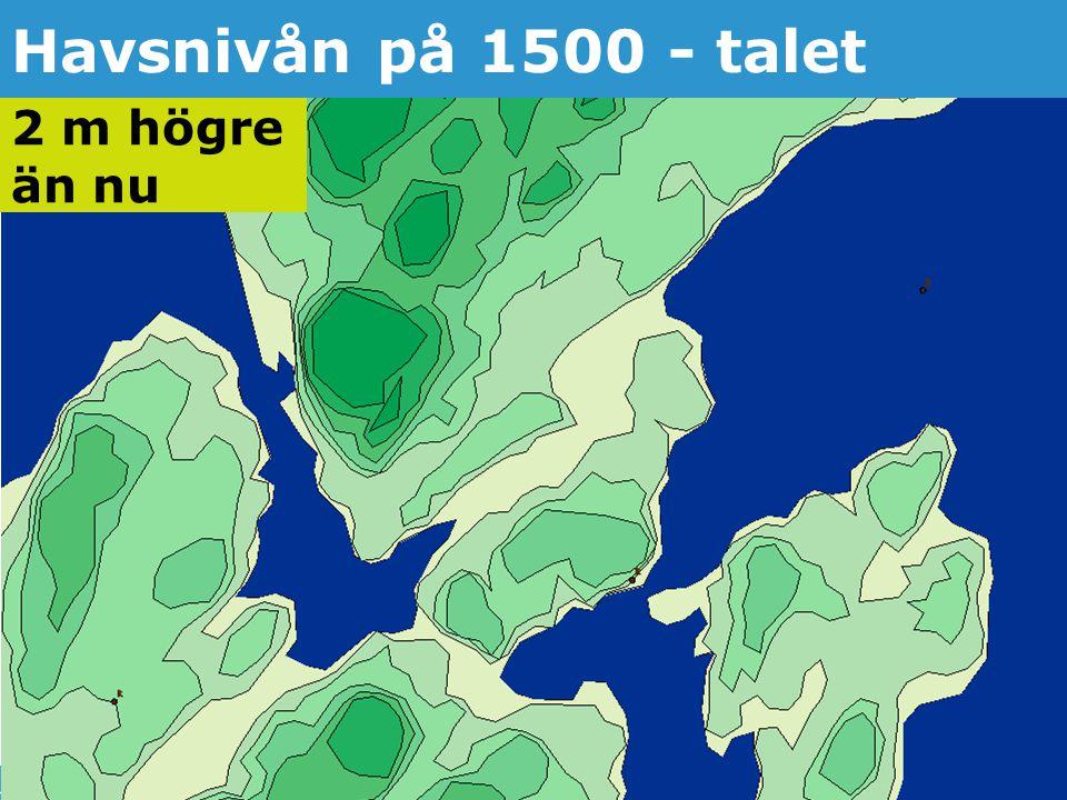 Jonas Qvarfordt - Miljöstrateg Framtida havsnivåer i Stockholms län 15 Havsnivån på 1500 - talet 2 m högre än nu