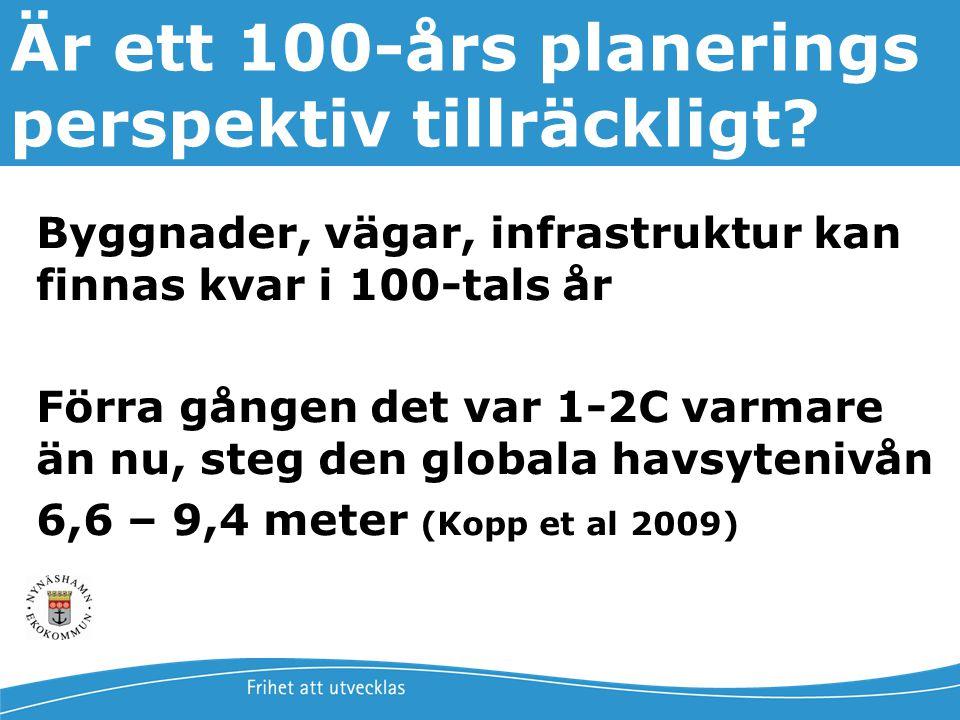 Jonas Qvarfordt - Miljöstrateg Framtida havsnivåer i Stockholms län 4 Är ett 100-års planerings perspektiv tillräckligt? Byggnader, vägar, infrastrukt