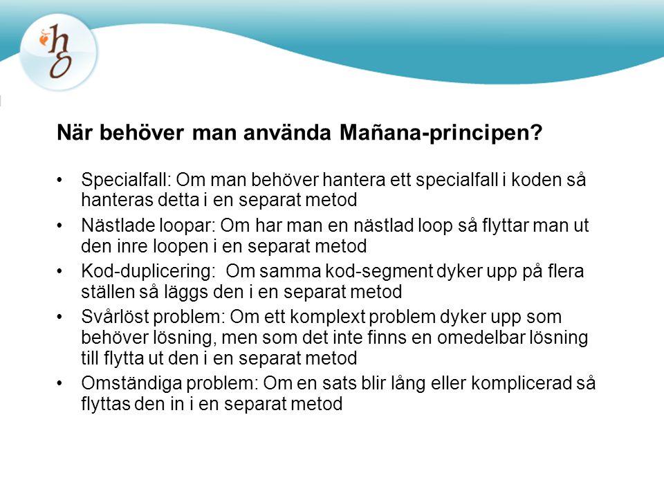 När behöver man använda Mañana-principen.
