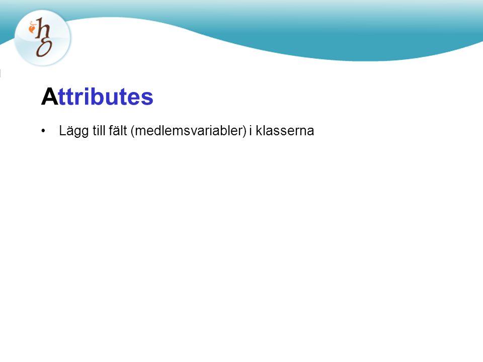 Attributes Lägg till fält (medlemsvariabler) i klasserna