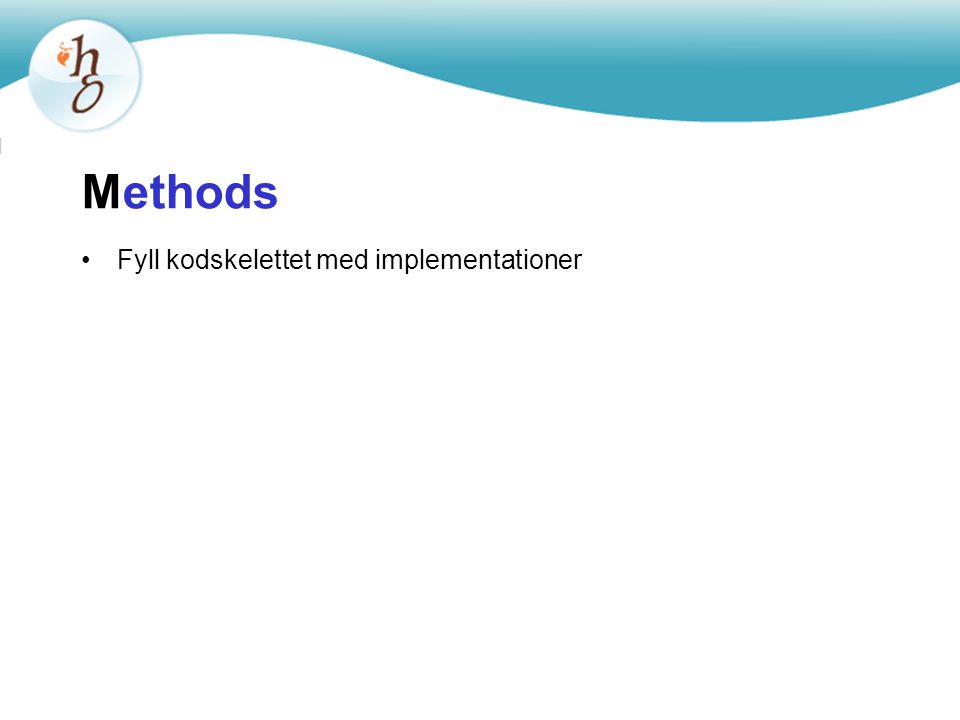 Methods Fyll kodskelettet med implementationer