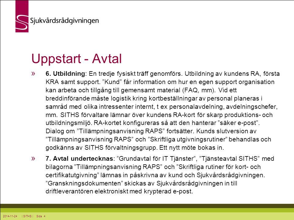 2014-11-24 | SITHS | Sida 5 Uppstart - Avtal » 8.