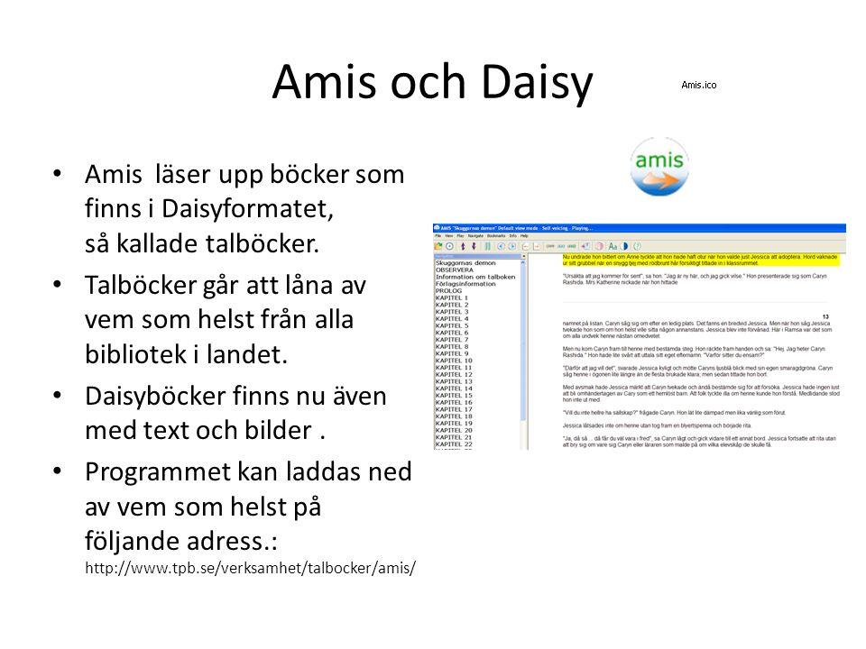 Amis och Daisy Amis läser upp böcker som finns i Daisyformatet, så kallade talböcker. Talböcker går att låna av vem som helst från alla bibliotek i la