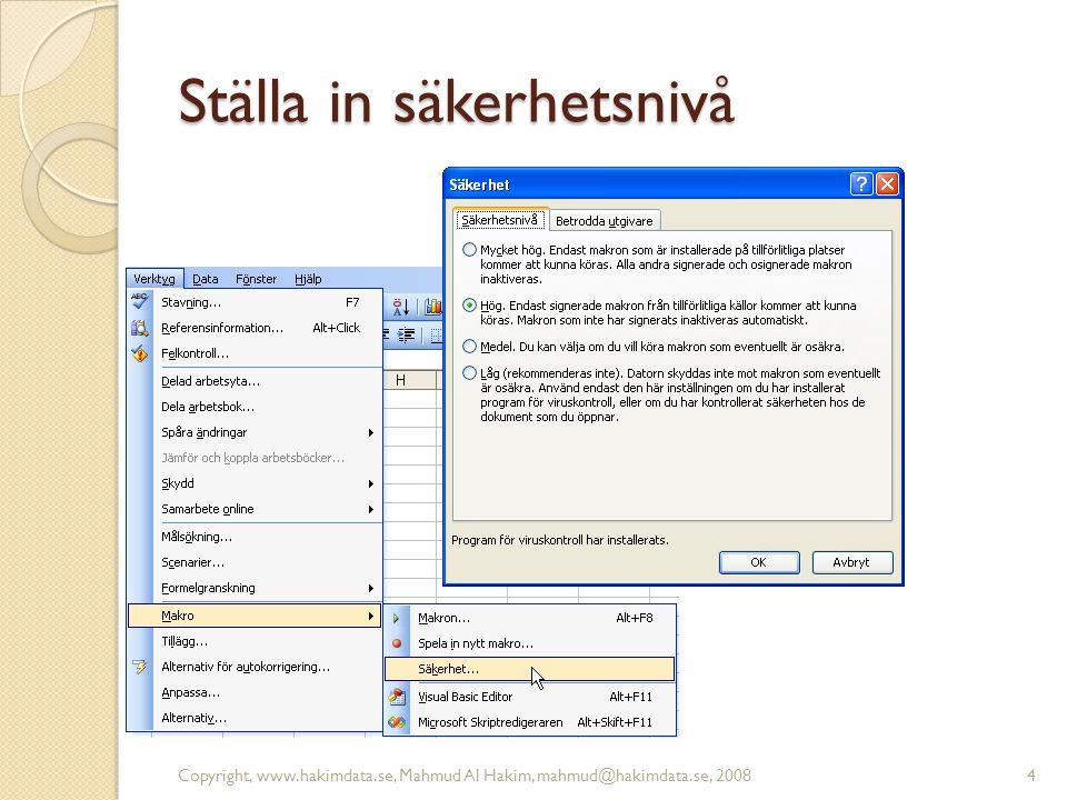 Ställa in säkerhetsnivå Copyright, www.hakimdata.se, Mahmud Al Hakim, mahmud@hakimdata.se, 20084
