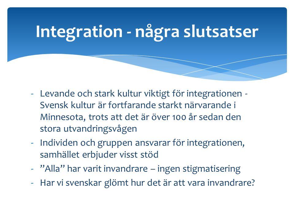 -Levande och stark kultur viktigt för integrationen - Svensk kultur är fortfarande starkt närvarande i Minnesota, trots att det är över 100 år sedan d