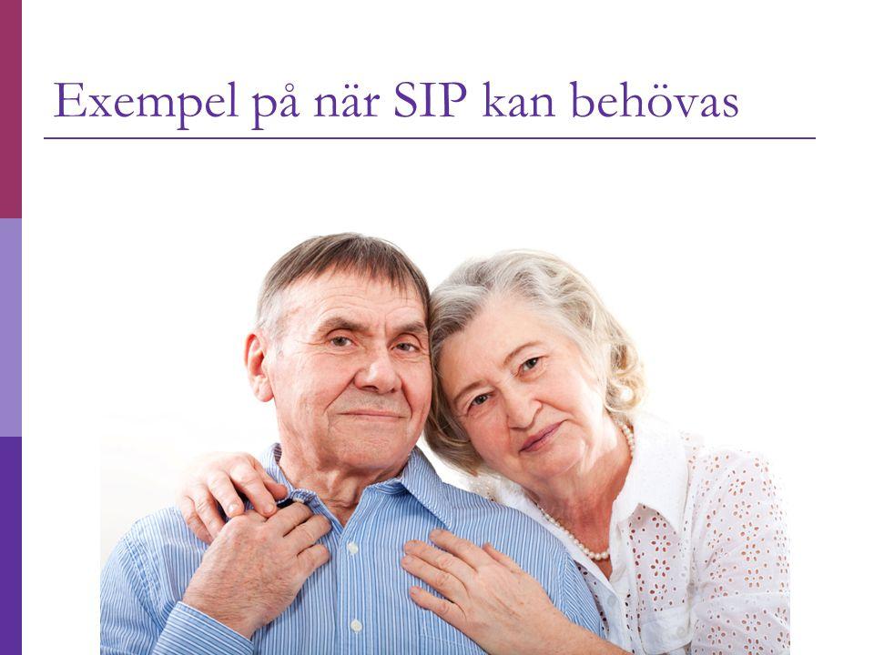 Exempel på när SIP kan behövas