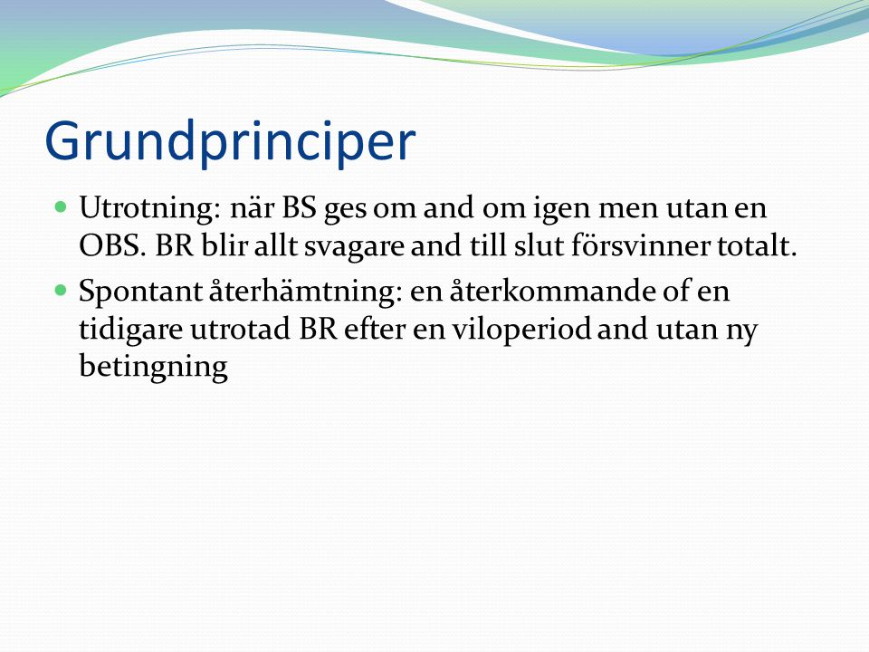 Grundprinciper Utrotning: när BS ges om and om igen men utan en OBS.