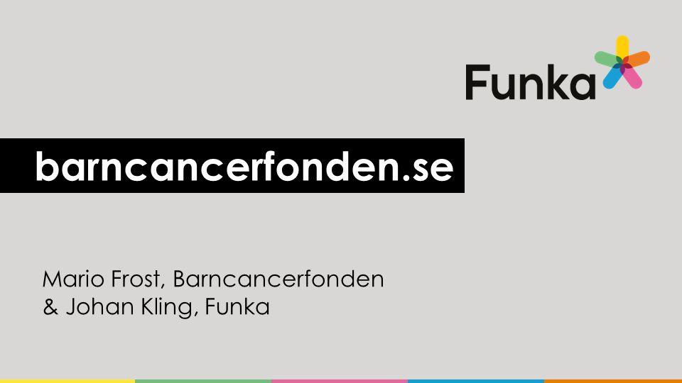 barncancerfonden.se Mario Frost, Barncancerfonden & Johan Kling, Funka