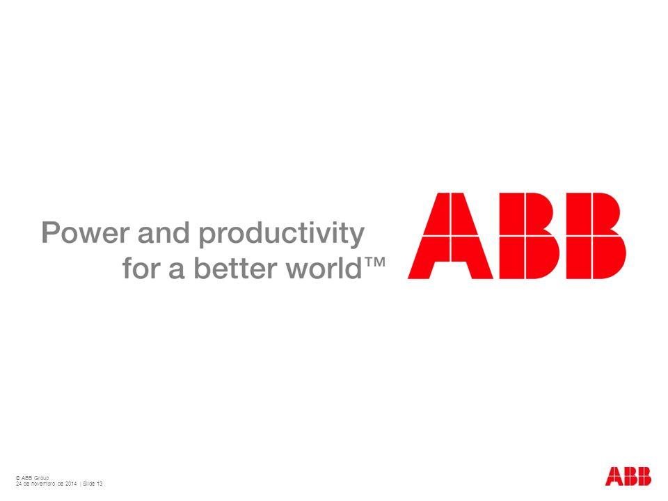 © ABB Group 24 de novembro de 2014 | Slide 13