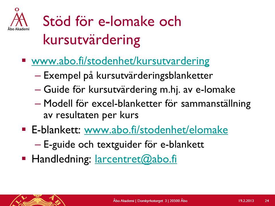 Stöd för e-lomake och kursutvärdering  www.abo.fi/stodenhet/kursutvardering www.abo.fi/stodenhet/kursutvardering – Exempel på kursutvärderingsblanketter – Guide för kursutvärdering m.hj.