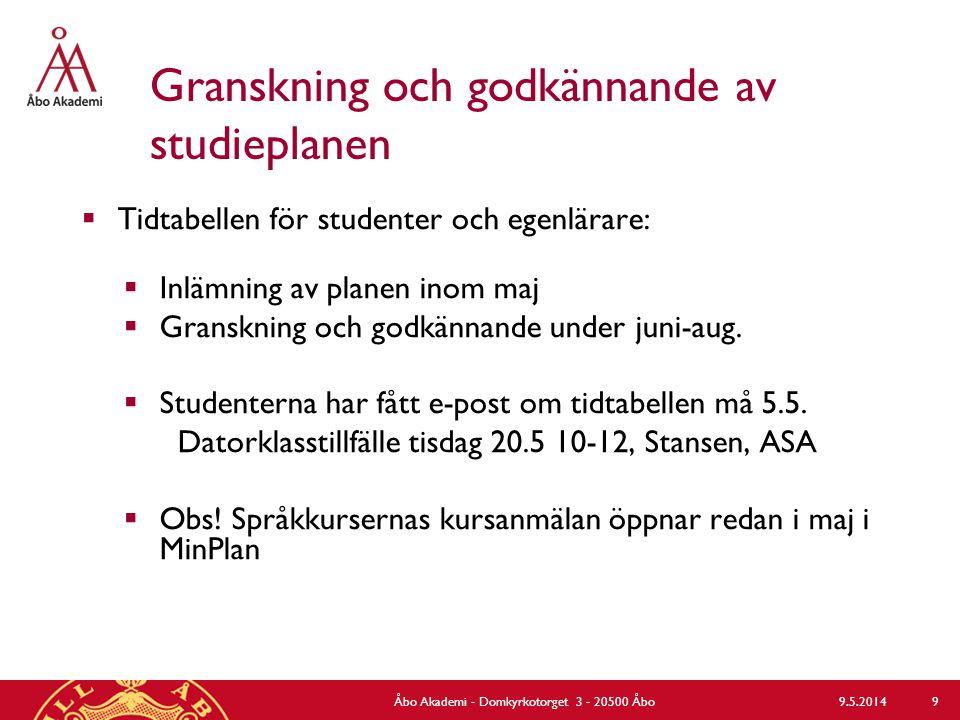 Granskning och godkännande av studieplanen  Tidtabellen för studenter och egenlärare:  Inlämning av planen inom maj  Granskning och godkännande under juni-aug.