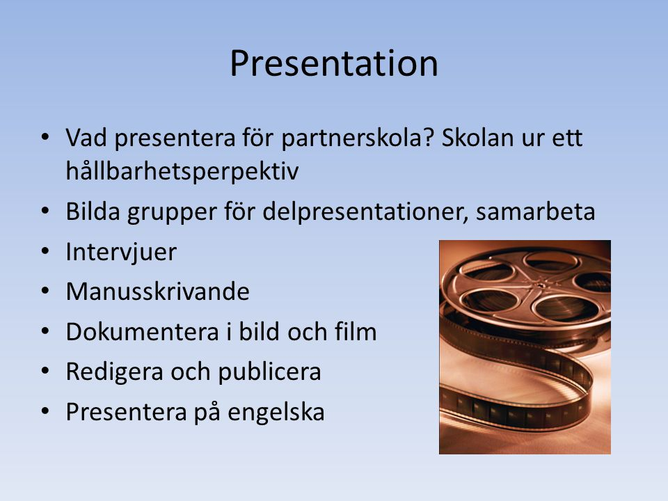 Schedule and Contacts Planning in time: Time duration of the project: Class activities at start :6 lessons ( I have two lessons at a time) (Includes one week study of behaviour) Groupwork: 6 lessons, market survey construction and evaluation, 1 lesson group presentation and discussion Individual reflections 1 lesson Total 14 lessons (40 minutes) In this project Teachers from Grans Naturbruksskola Anita Wigren www.grans.naturbruksgymn.sewww.grans.naturbruksgymn.se Cilla Lidberg Gilles Lemaistre librarian: Zuzanna Plutowska.