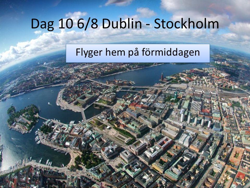 Dag 10 6/8 Dublin - Stockholm Flyger hem på förmiddagen