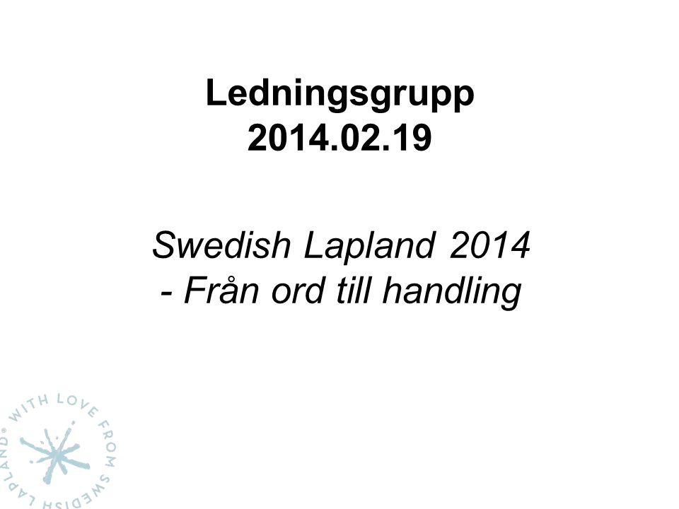 Projekt Swedish Lapland 2014 Marknadföring & Kommunikation Aktiviteter – Kommunikations