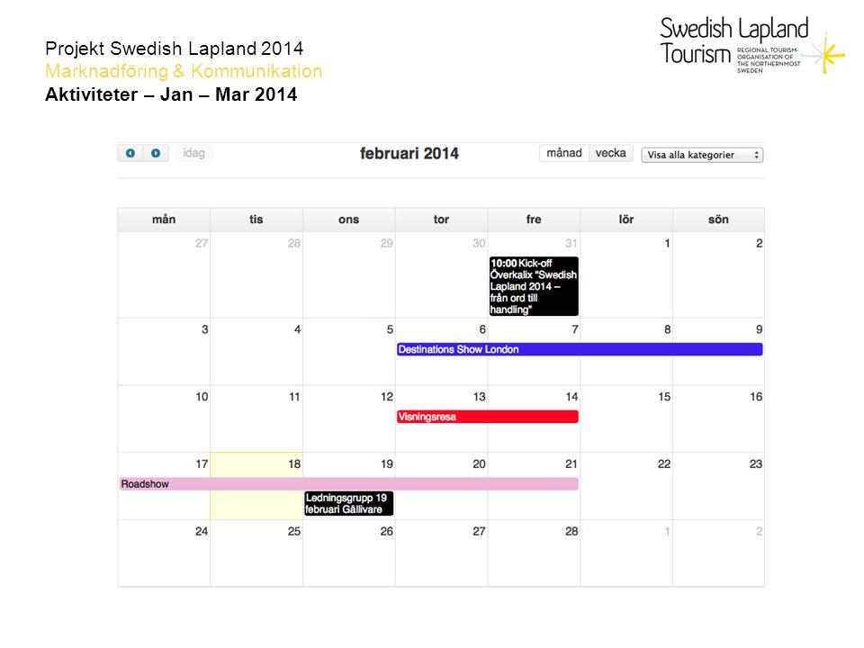 Projekt Swedish Lapland 2014 Marknadföring & Kommunikation Aktiviteter – Jan – Mar 2014