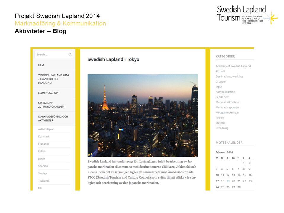 Projekt Swedish Lapland 2014 Marknadföring & Kommunikation Aktiviteter – Blog