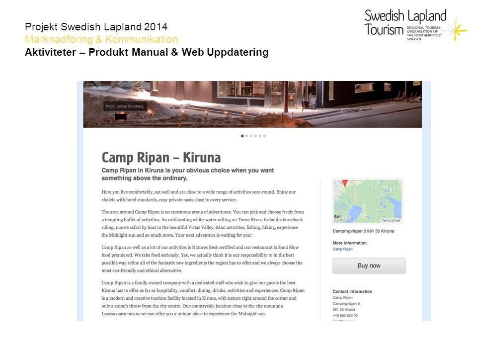 Projekt Swedish Lapland 2014 Marknadföring & Kommunikation Aktiviteter – Produkt Manual & Web Uppdatering