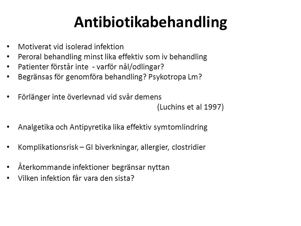 Antibiotikabehandling Motiverat vid isolerad infektion Peroral behandling minst lika effektiv som iv behandling Patienter förstår inte - varför nål/od