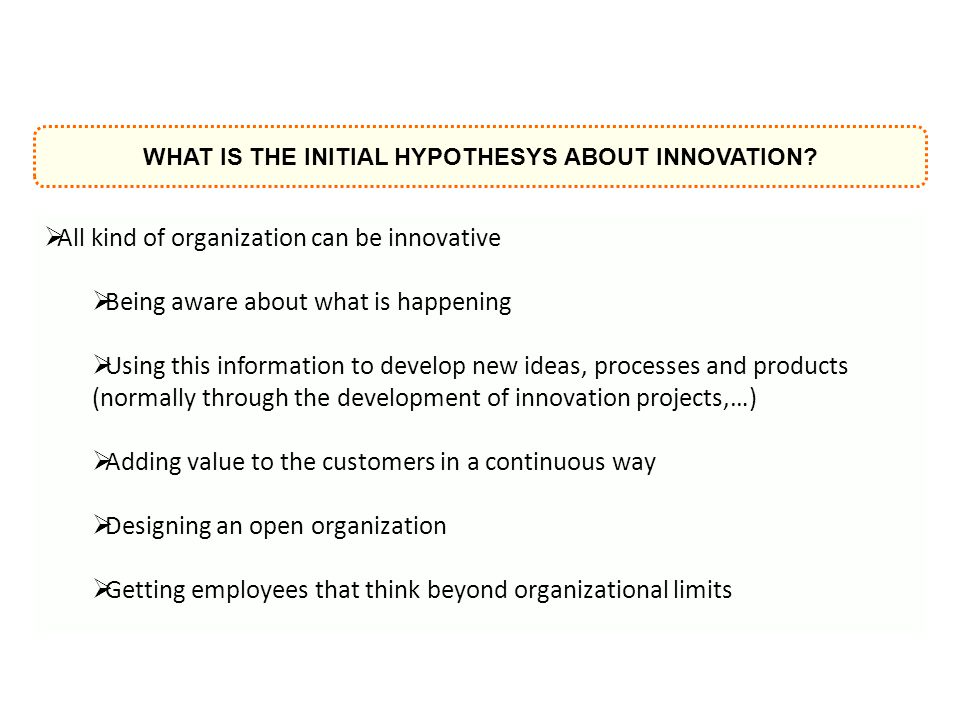 WHAT IS THE INITIAL HYPOTHESYS ABOUT INNOVATION.