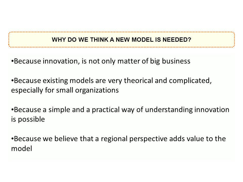 WHY DO WE THINK A NEW MODEL IS NEEDED.