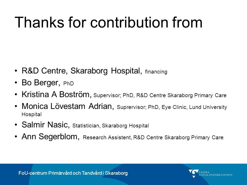FoU-centrum Primärvård och Tandvård i Skaraborg Thanks for contribution from R&D Centre, Skaraborg Hospital, financing Bo Berger, PhD Kristina A Bostr