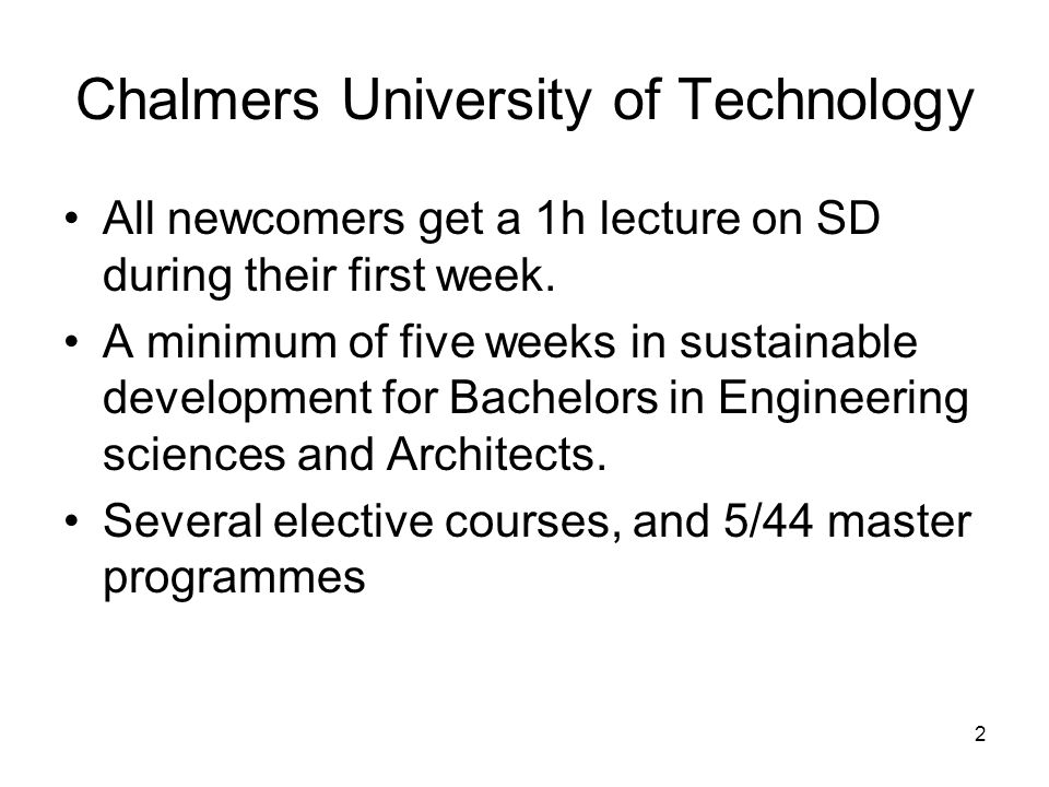 2 Chalmers University of Technology All newcomers get a 1h lecture on SD during their first week.