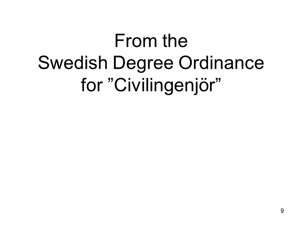 "9 From the Swedish Degree Ordinance for ""Civilingenjör"""