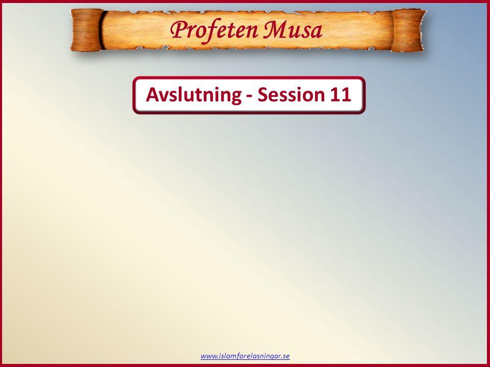 Avslutning - Session 11 Profeten Musa www.islamforelasningar.se