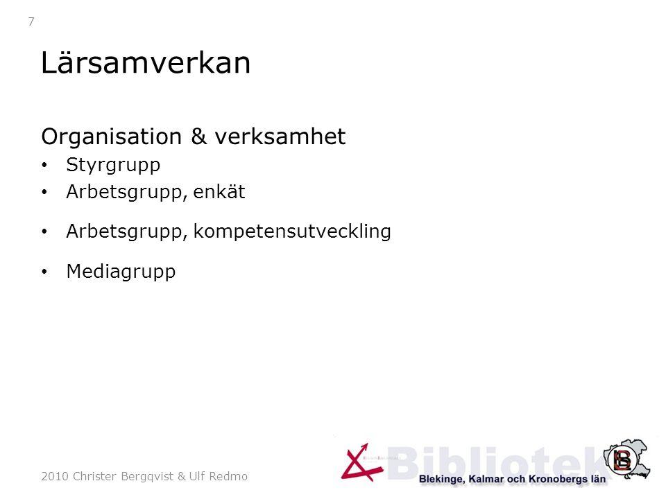 2010 Christer Bergqvist & Ulf Redmo 18 Växjömötet september 2010: De närmaste åren prioriterar vi tillsammans… Digital delaktighet.