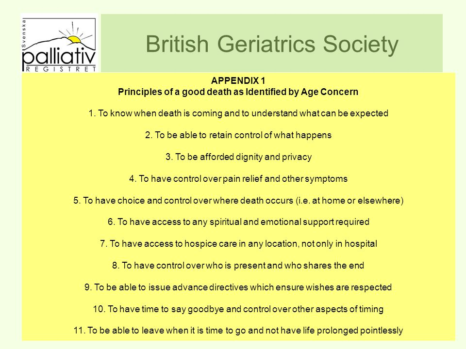 British Geriatrics Society www.palliativ.se APPENDIX 1 Principles of a good death as Identified by Age Concern 1.
