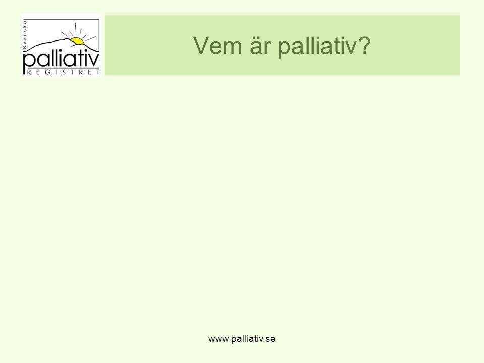 Vem är palliativ? www.palliativ.se