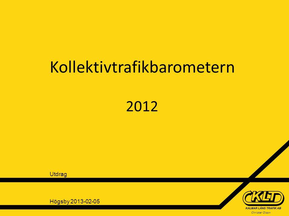 Christer Olson Kollektivtrafikbarometern 2012 Högsby 2013-02-05 Utdrag