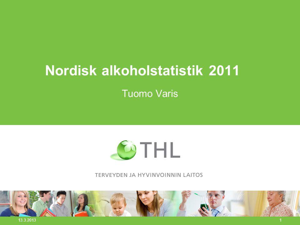 Nordisk alkoholstatistik 2011 Tuomo Varis 13.3.2013 1