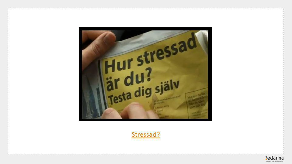 Stressad?