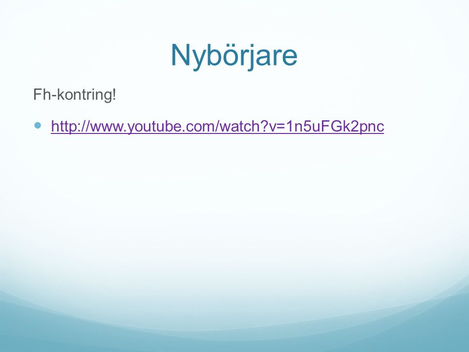 Nybörjare Fh-kontring! http://www.youtube.com/watch v=1n5uFGk2pnc