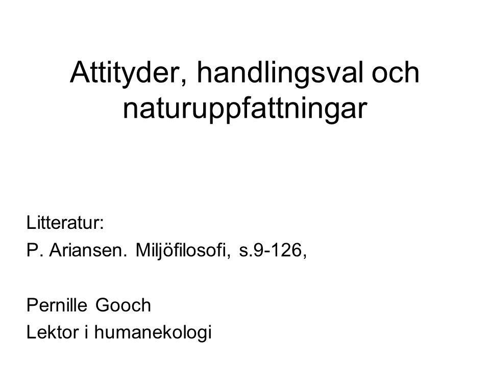 Attityder, handlingsval och naturuppfattningar Litteratur: P.