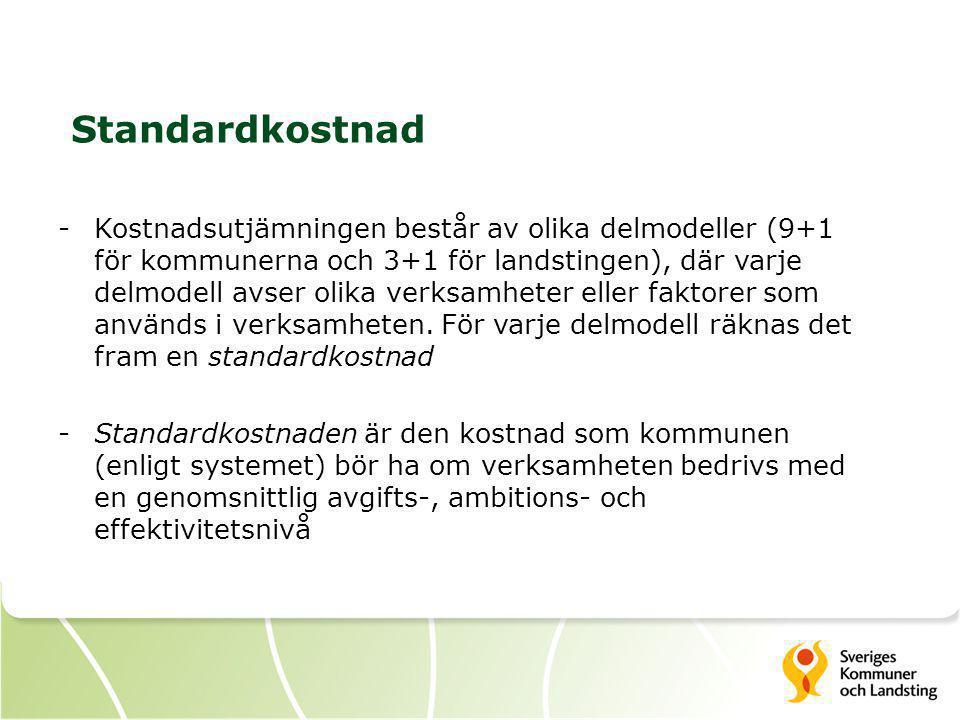 Standardkostnad -Kostnadsutjämningen består av olika delmodeller (9+1 för kommunerna och 3+1 för landstingen), där varje delmodell avser olika verksam