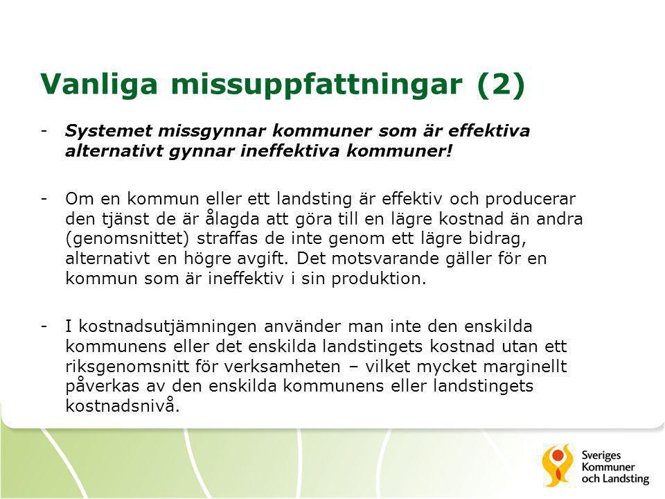 Vanliga missuppfattningar (2) -Systemet missgynnar kommuner som är effektiva alternativt gynnar ineffektiva kommuner! -Om en kommun eller ett landstin